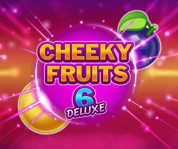 Cheeky Fruits 6 Deluxe Review