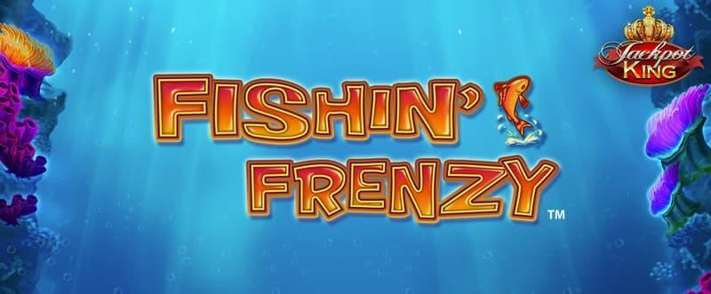 Fishin Frenzy Jackpot King Review